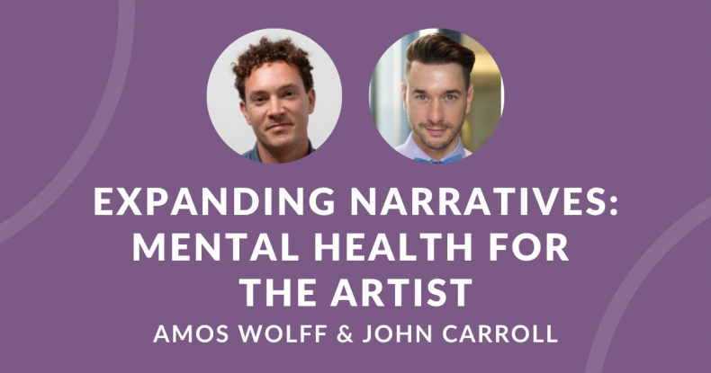 Expanding Narratives: Mental Health for the Artist