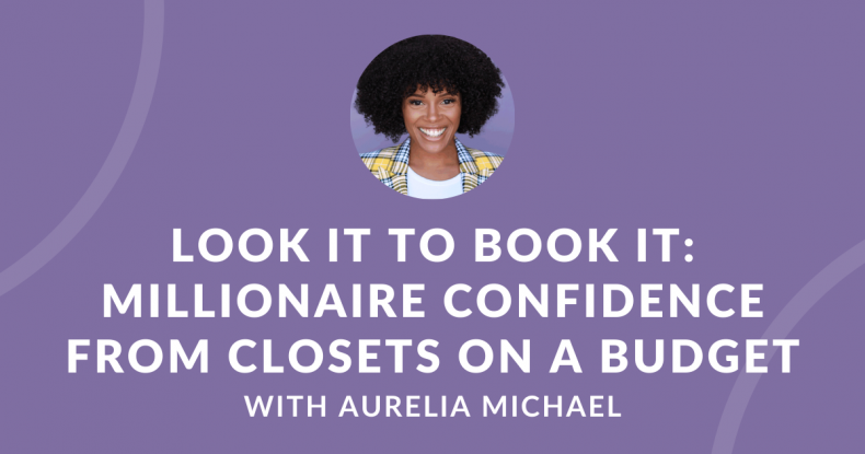 Look It To Book It: Millionaire Confidence From Closets on a Budget